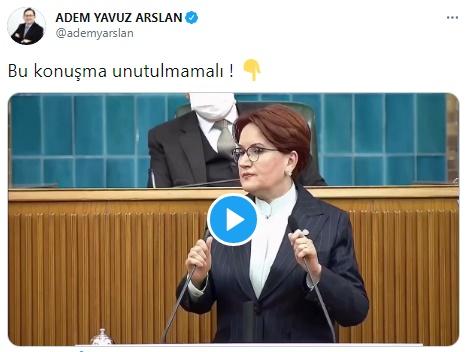 """Akşener'in tepki toplayan bu sözleri karşısında zevkten dört köşe olanFETÖ firarisi Adem Yavuz Arslan söz konusu görüntüleri""""Bu konuşma unutulmamalı""""notuyla sosyal medya hesabından paylaştı."""