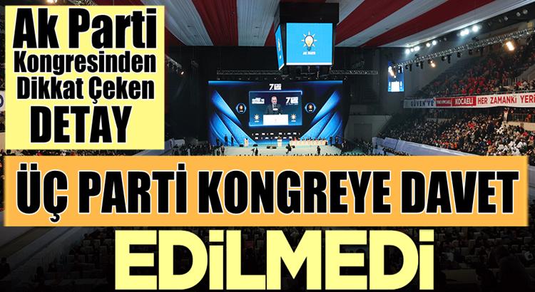 AK Parti 7. olağan kongresine! 3 parti davet edilmedi
