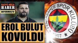 Fenerbahçe Erol Bulut ile yollarının ayrıldığını duyurdu