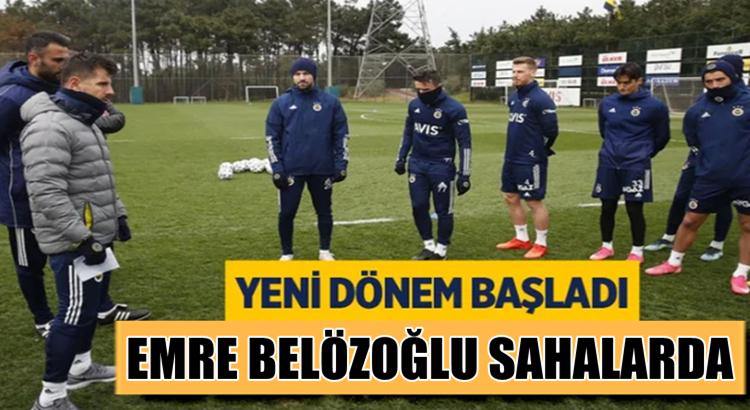 Fenerbahçe'de Emre Belözoğlu Erol Bulut sonrası sahaya indi
