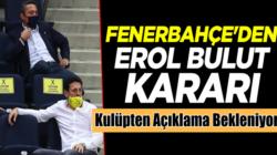 Fenerbahçe'den Açıklama bekleniyor!  Erol Bulut'la yollar ayrılacakmı?