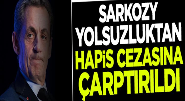 Fransız Nicolas Sarkozy'e yolsuzluk suçundan hapis cezasına çarptırıldı