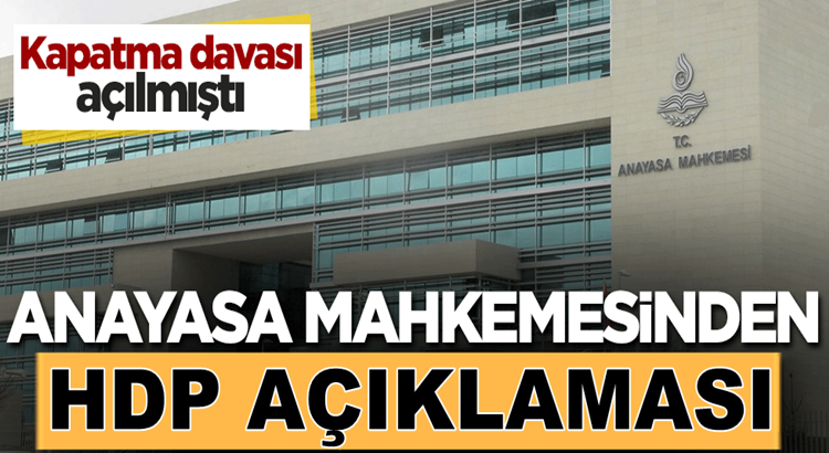 HDP hakkında Anayasa Mahkemesinden  açıklama yapıldı