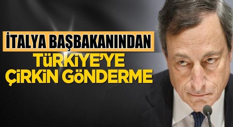 İtalya Başbakanı Mario Draghi'den Türkiye'ye çirkin saldırı