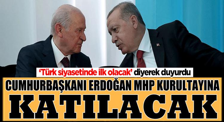 MHP Kurultayına Cumhurbaşkanı Tayyip Erdoğan'da katılacak