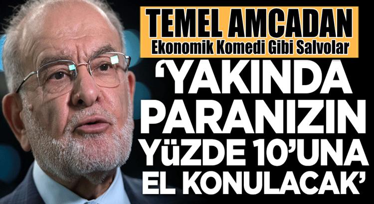 Saadet Partisi Lideri Temel Karamollaoğlu'ndan uçuk iddialar