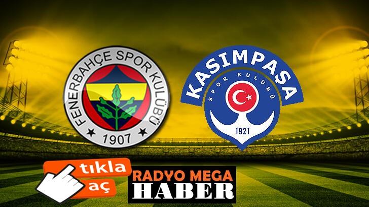 Fenerbahçe Kasımpaşa maçı ne zaman saat kaçta, hangi kanalda?