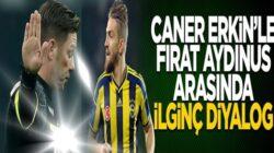 Fırat Aydınus ile Fenerbahçe'li Caner Erkin arasında ilginç konuşma