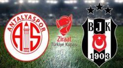 Beşiktaş Antalyaspor Türkiye kupası finali ne zaman saat kaçta hangi kanalda