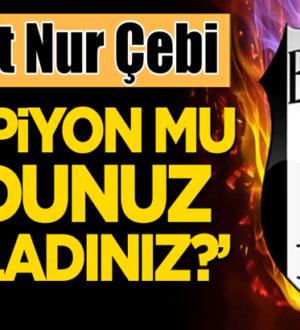 Beşiktaş Başkanı Ahmet Nur Çebi'den Karagümrük maçı açıklaması