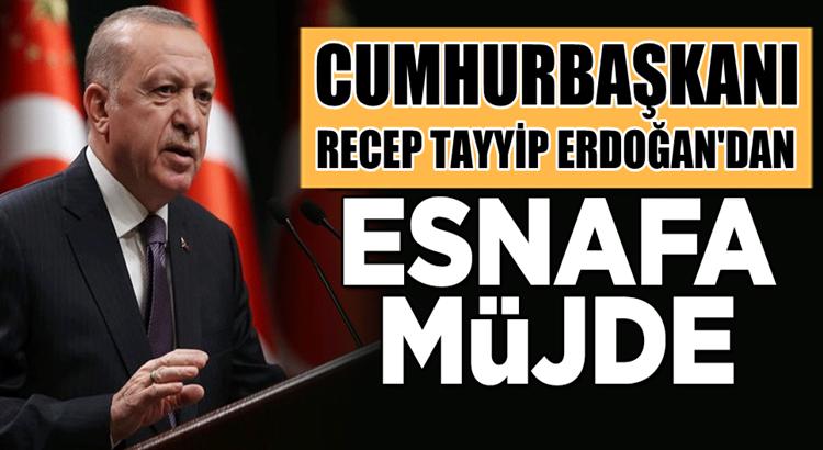 Esnafa Cumhurbaşkanı Erdoğan'dan hibe destek açıklaması