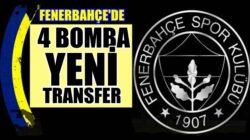 Fenerbahçe'den yeni sezon için 4 transfer bombası