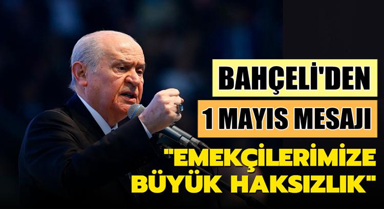 MHP Lideri Devlet Bahçeli Twitter'dan 1 Mayıs mesajı yayımladı