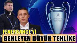 Süper Lig'de son haftaya girilirken Fenerbahçe için büyük tehlike