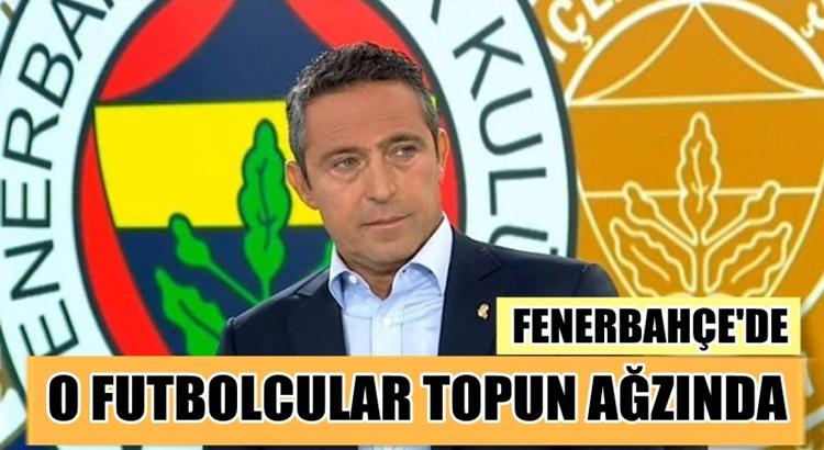 Fenerbahçe'de olağan üstü 15 günlük süreç bir çok futbolcu topun ağzında