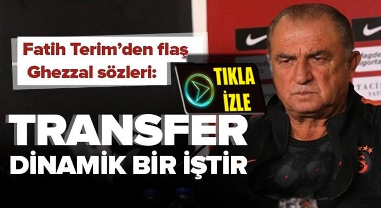 Galatasaray Teknikdirektörü Fatih Terim Rachid Ghezzal hakkında konuştu