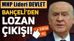 MHP Lideri Devlet Bahçeli'den çok sert Lozan antlaşması çıkışı