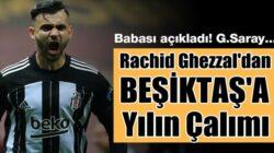 Rachid Ghezzal'dan Beşiktaş'a yılın çalımı Galatasaray'a gidiyor