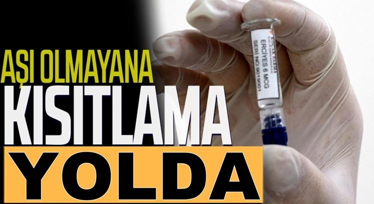 Türkiye'de Koronavirüs Aşısı olmayanlara kısıtlamalar gelebilirmi?