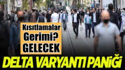 Türkiye'de Koronavirüs Delta varyantı nedeniyle ilk yasak geldi!