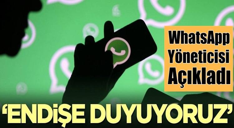 WhatsApp yöneticisi Will Cathcart; Endişe duyuyoruz