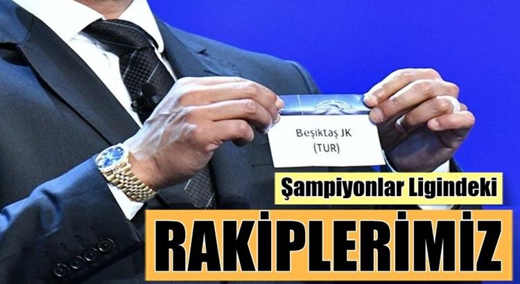 Beşiktaş'ın Şampiyonlar Ligi'ndeki rakipleri belli oldu işte o takımlar